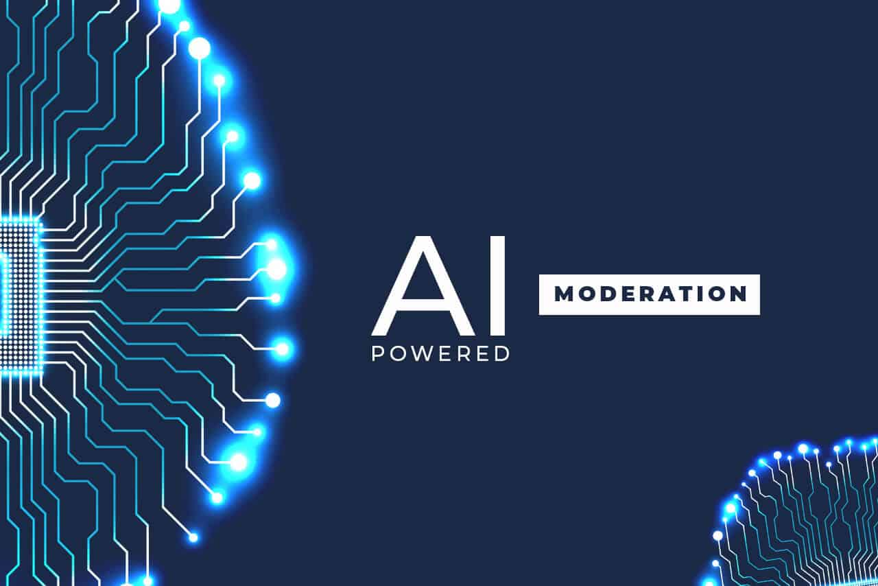 Moderation powered by AI