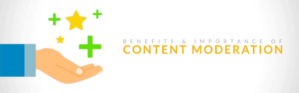 Benefits of Content Moderation