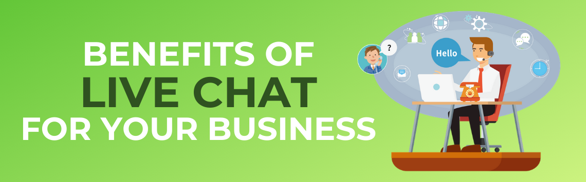THE BENEFITS OF LIVE CHAT FOR ALL BUSINESSES