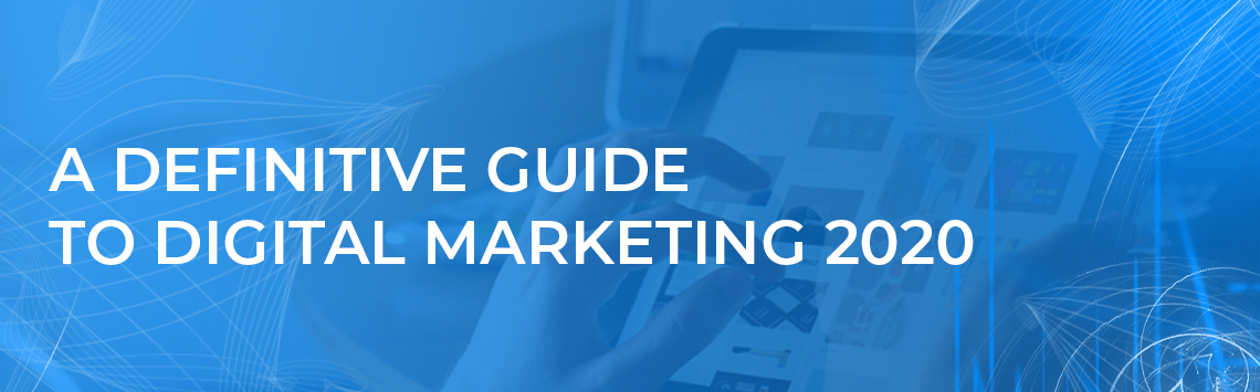 GUIDE TO DIGITAL MARKETING 2020 FOR STARTUPS